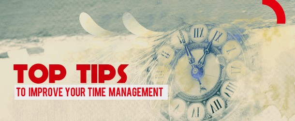Top Tips to improve your Time Management