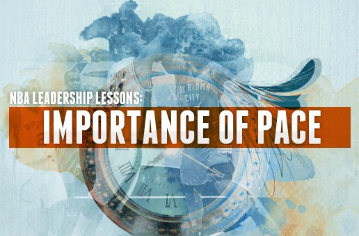 NBA Leadership Lessons: Importance of Pace